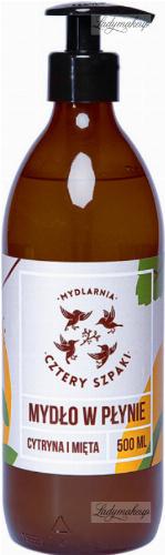 Mydlarnia Cztery Szpaki - Naturalne mydło w płynie - Cytryna i Mięta - 500 ml