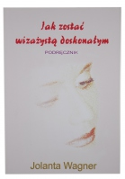 Jolanta Wagner - How to become a perfect make-up artist TEXTBOOK