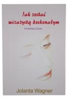 Jolanta Wagner - Jak zostać wizażystą doskonałym PODRĘCZNIK