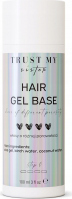 Trust My Sister - Hair Gel Base - Gel base for hair of different porosity - 100 ml