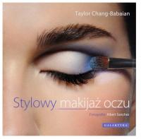 STYLOWY MAKIJAŻ OCZU - Taylor Chang-Babaian - Książka