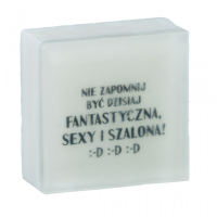 LaQ - Happy Soaps - Short Message Soap - NEVER FORGET TO BE FACTASTIC, CRAZY AND SEXY