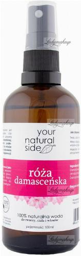 Your Natural Side - 100% naturalna woda z róży damasceńskiej - 100 ml