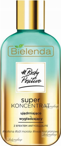 Bielenda - Body Positive - Super concentrate - Firming and smoothing with anti-cellulite effect - 250 ml