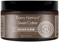 BARWA - BARWY HARMONII - SUGAR SCRUB - Sweet Coffee - Cukrowy scrub - 250 ml