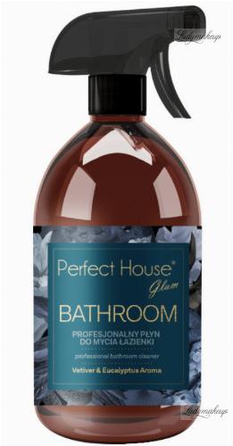 PERFECT HOUSE GLAM - PROFESSIONAL BATHROOM CLEANER - Profesjonalny płyn do mycia łazienki - 500 ml
