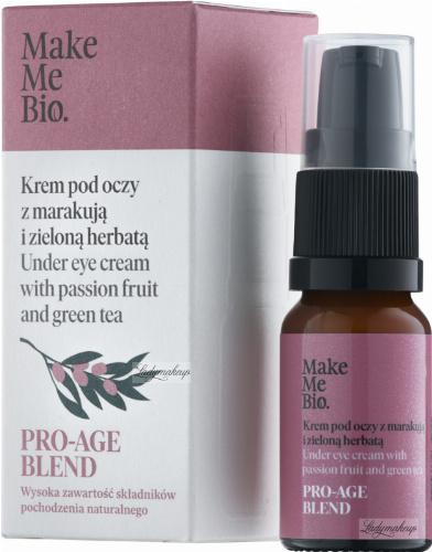 Make Me Bio - PRO-AGE BLEND - Under Eye Cream with Passion Fruit and Green Tea - Krem pod oczy z marakują i zieloną herbatą - 10 ml