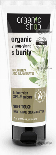 ORGANIC SHOP - Soft Touch Hand & Nail Cream-Butter - Krem-masło do rąk i paznokci - Ylang Ylang i olej Burity - Indonesian SPA-Manicure - 75 ml